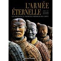 L'armée éternelle : Les soldats du premier empereur de Chine