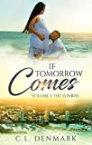 If Tomorrow Comes: Volume 1: The Sunrise