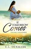 If Tomorrow Comes: Volume 1: The Sunrise