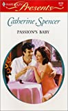 Passion's Baby, Catherine Spencer, 0373121725