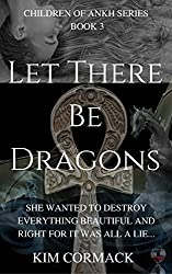 Let There Be Dragons (The Children of Ankh Book 3)