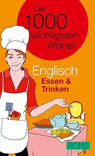 PONS Die 1000 wichtigsten Wörter Englisch Essen & Trinken