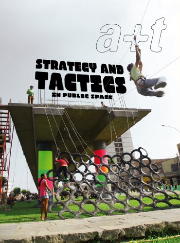 Descargar Libro A+t 38 Strategy And Tactics In Public Space Javier Mozas
