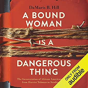 Amazon.com: A Bound Woman is a Dangerous Thing: The ...