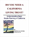 Do You Need a California Living Trust?, SusAnne Lee Jenkins, 1847282113