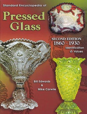 Read Online Standard Encyclopedia of Pressed Glass 1860-1930: Identification & Values pdf epub