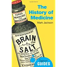 The History of Medicine: A Beginner's Guide (Beginner's Guides) by Mark Jackson (2014-08-26)