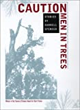 CAUTION Men in Trees, Darrell Spencer, 0820321826