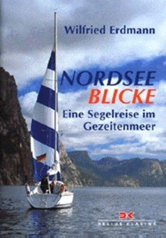 Nordsee-Blicke: Eine Segelreise im Gezeitenmeer