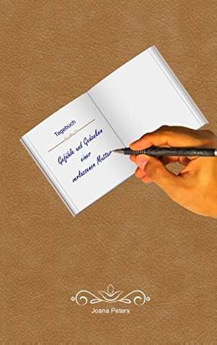 Gefühle und Gedanken einer verlassenen Mutter: Tagebuch / Einschreibbuch (Gefühle und Gedanken - Verlassene Eltern / Verlassene Geschwister)