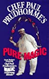 Pure Magic, Paul Prudhomme, 0688142028