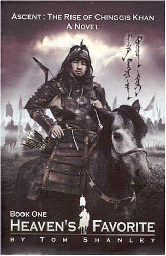Heaven's Favorite: Ascent: The Rise of Chinggis Khan