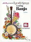 Fun with Strums 5 String Banjo, Bill Bay, 0871664704