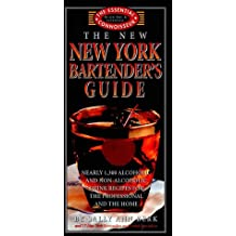 The New New York Bartender's Guide (Essential Connoisseur)