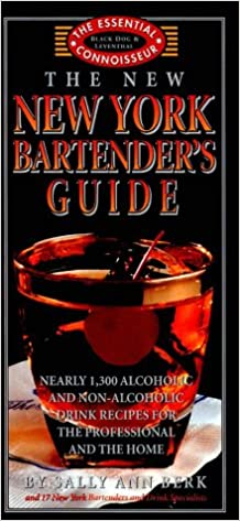 the new new york bartenders guide essential connoisseur