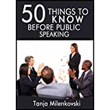 50 Things to Know About Public Speaking: How to Speak Confidently in Public (50 Things to Know Career)