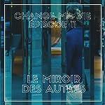 Le miroir des autres (Change ma vie 11) | Clotilde Dusoulier