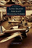 img - for Long Island Aircraft Manufacturers book / textbook / text book
