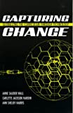 Capturing Change, Anne Sauder Wall and Carlette Jackson Hardin, 1578862965