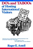 The Do's and Taboos of Hosting International Visitors, Roger E. Axtell, 0471515728