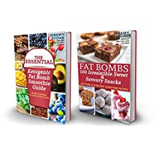 Low Carb: The Ultimate Ketogenic Fat Bombs Collection Includes - The Essential Ketogenic Smoothie Guide and 100 Irresistible Sweet & Savory Fat Bombs