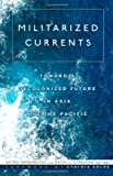 Militarized Currents, , 0816665052