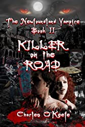 The Newfoundland Vampire - Book II: Killer on the Road (Volume 2)