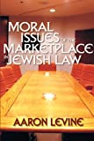 img - for Moral Issues of the Marketplace in Jewish Law (Yashar Ethics) book / textbook / text book