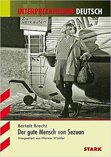 Interpretationen Deutsch Brecht Der Gute Mensch Von Sezuan