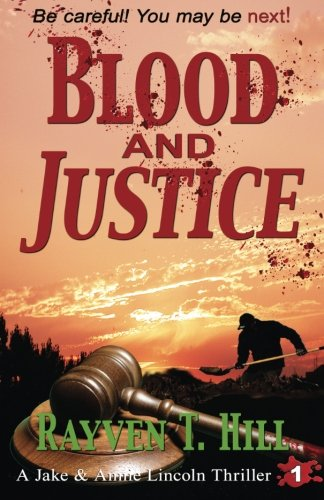 Blood and Justice: A Private Investigator Mystery Series (A Jake & Annie Lincoln Thriller) (Volume 1)