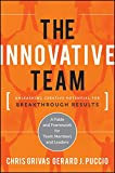 The Innovative Team: Unleashing Creative Potential for Breakthrough Results