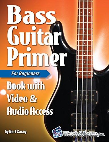 Bass Guitar Primer Book For Beginners - Video & Audio Access ()