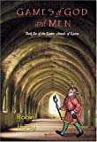 Games of God and Men, Robin Hardy, 1934776017