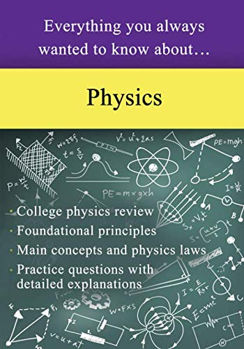 Everything You Always Wanted to Know About Physics by Sterling Test Prep