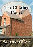 The Glowing Hours by Marina Oliver front cover