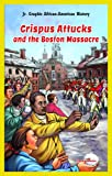 Crispus Attucks and the Boston Massacre, Lynne Weiss, 1477714553