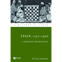 Spain, 1157-1300: A Partible Inheritance (A History of Spain)