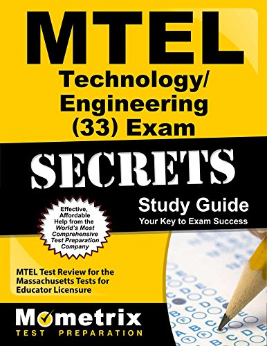MTEL Technology/Engineering (33) Exam Secrets Study Guide: MTEL Test Review for the Massachusetts Tests for Educator Licensure