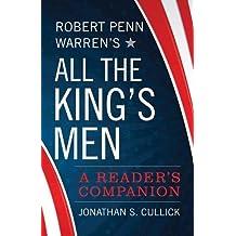 Robert Penn Warren's All the King's Men: A Reader's Companion