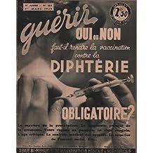 Guerir / revue bi-mensuelle de vulgarisation médicale et scientifique / sixieme année n°155faut il rendre la vaccination contre la diphtérie obligatoire ?