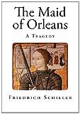 The Maid of Orleans, Friedrich Schiller, 1495320146