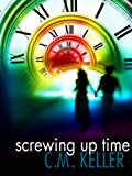 Screwing Up Time (The Screwing Up Time Series Book 1)
