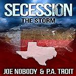 Secession: The Storm | P.A. Troit,Joe Nobody