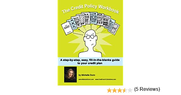 Amazon.com: The Credit Policy Workbook: a step-by-step, easy, fill ...