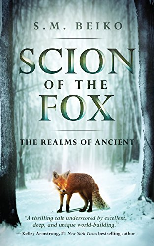 Scion of the Fox: The Realms of Ancient, Book 1 (Realms of Ancient, The)