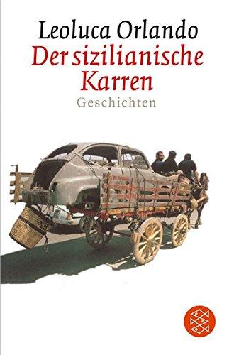 Der sizilianische Karren: Geschichten (Fischer Taschenbücher) Broschiert – 1. März 2006 Leoluca Orlando Moshe Kahn FISCHER Taschenbuch 3596167663