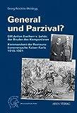 General und Parzival?: GM Anton Freiherr v. Lehár, der Bruder des Komponisten Kommandant der Restaurationsversuche Kaiser Karls 1921 in Ungarn