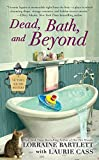 Dead, Bath, and Beyond (Victoria Square Mystery) by  Lorraine Bartlett in stock, buy online here