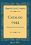 Amazon / Forgotten Books: Catalog 1944 Magnolia Seeds Are Good Seeds Classic Reprint (Magnolia Seed Company)