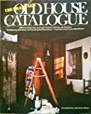 The Brand New Old House Catalogue, Lawrence Grow, 0446975575
